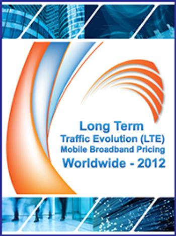 Long Term Evolution (LTE) Mobile Broadband Pricing Worldwide - 2012