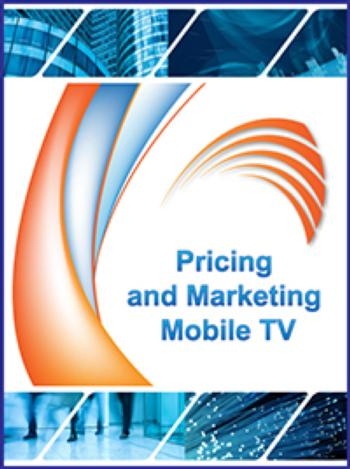Pricing and Marketing Mobile TV - Published: November 2006
