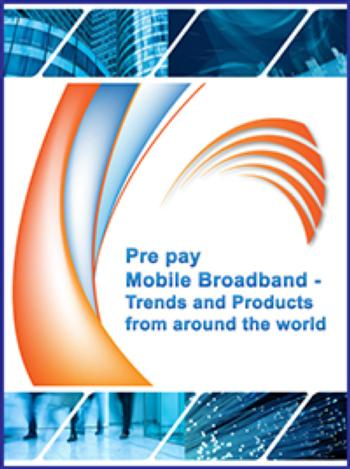 Pre Pay Mobile Broadband Services - Trends and Products from around the world